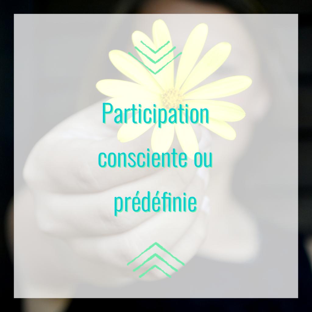 Participation consciente ou prédéfinie
